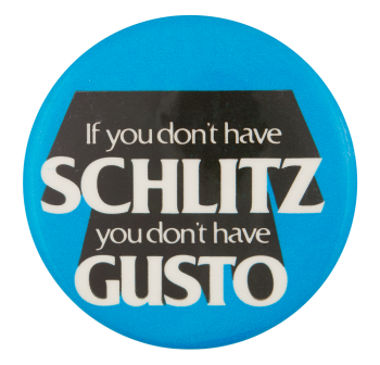 Schlitz Gusto Beer Button Museum
