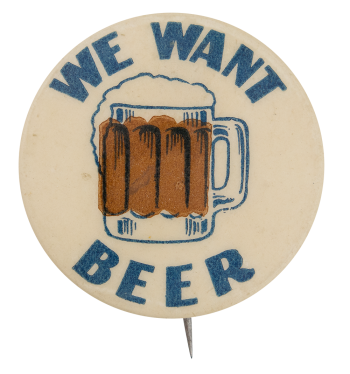 We Want Beer Beer Button Museum