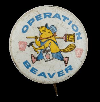 Operation Beaver Beaver Busy Beaver Button Museum