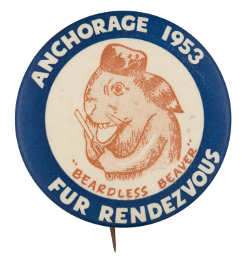Anchorage 1953 Fur Rendezvous Beavers Button Museum