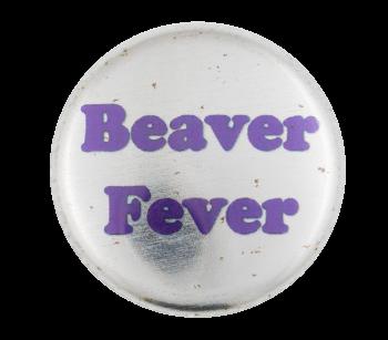 Beaver Fever  Beavers Button Museum
