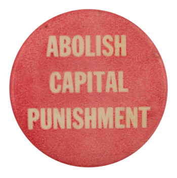 Abolish Capital Punishment Cause Busy Beaver Button Museum