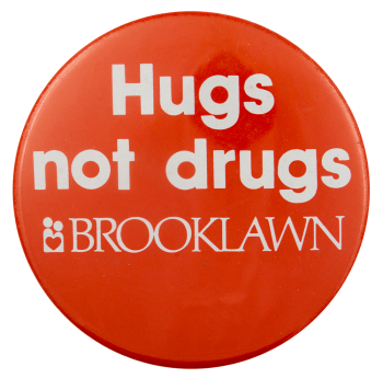 Hugs Not Drugs Brooklawn Cause Busy Beaver Button Museum