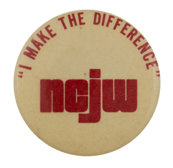 I Make the Difference NCJW Cause Busy Beaver Button Museum