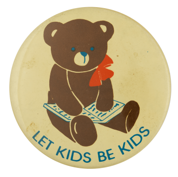 Let Kids Be Kids Cause Busy Beaver Button Museum