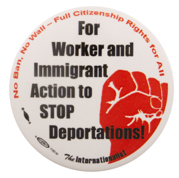 Stop Deportations Internationalist Cause Busy Beaver Button Museum
