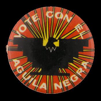 Vote con el Aguila Negra Cause Busy Beaver Button Museum