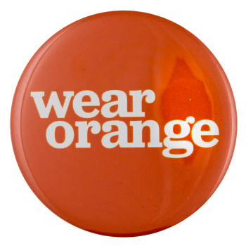 Wear Orange Cause Busy Beaver Button Museum