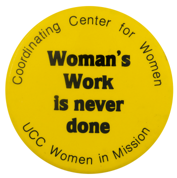 Womans Work Is Never Done Cause Busy Beaver Button Museum