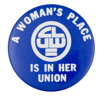 A Woman's Place is in Her Union Blue Cause Button Museum