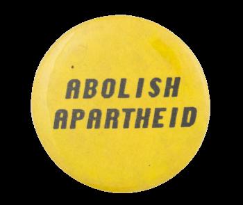 Abolish Apartheid Cause Button Museum
