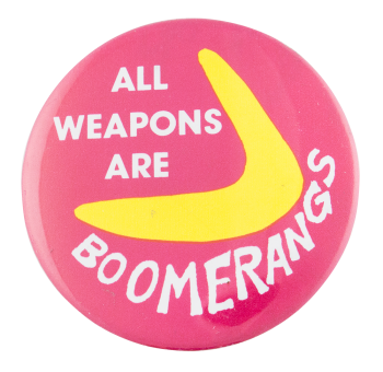 All Weapons are Boomerangs Cause Button Museum