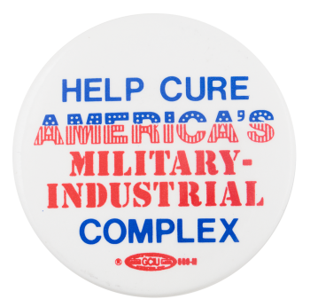 America's Military Industrial Complex Cause Button Museum