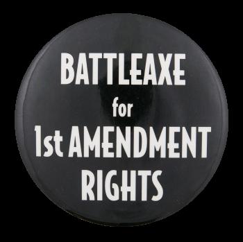 Battleaxe for First Amendment Rights Cause Button Museum