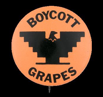 Boycott Grapes Orange Cause Button Museum