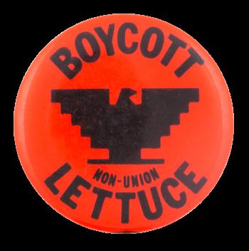 Boycott Non-Union Lettuce Cause Button Museum