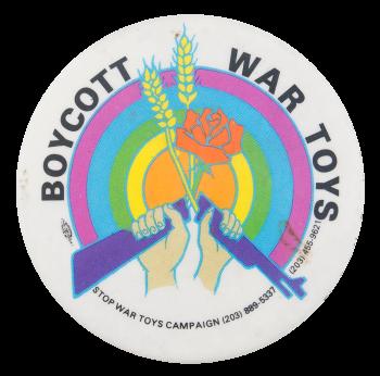 Boycott War Toys Cause Button Museum