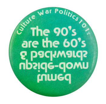 Culture War Politics Cause Button Museum