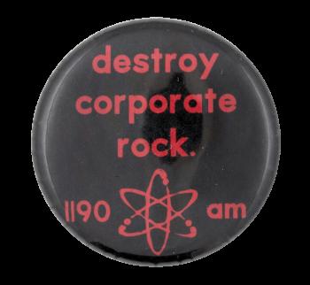 Destroy Corporate Rock Cause Button Museum