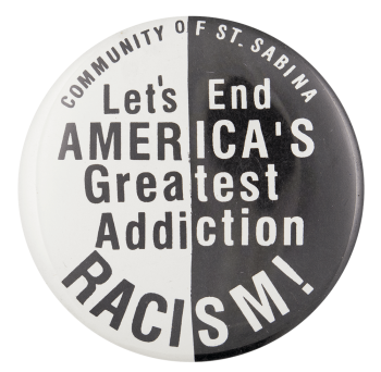 Let's End America's Greatest Addiction Cause Button Museum