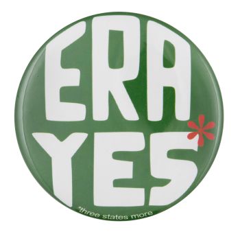ERA Yes Three States More Cause Button Museum