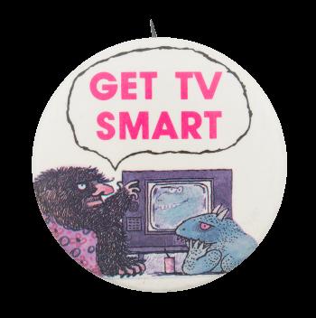 Get TV Smart Cause Button Museum