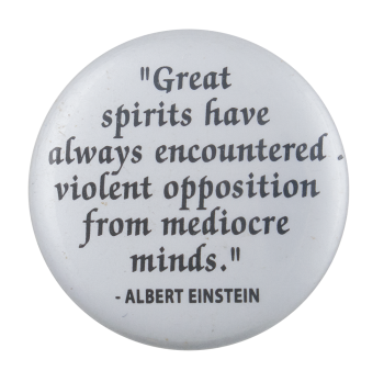 Great Spirits Have Always Cause Button Museum