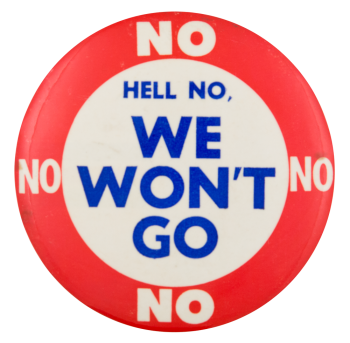 Hell No We Won't Go Cause Button Museum