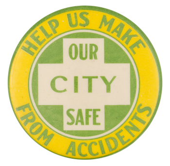 Help Us Make Our City Safe Cause Button Museum