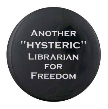Another Hysteric Librarian for Freedom Cause Button Museum