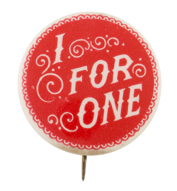 I For One Cause Button Museum