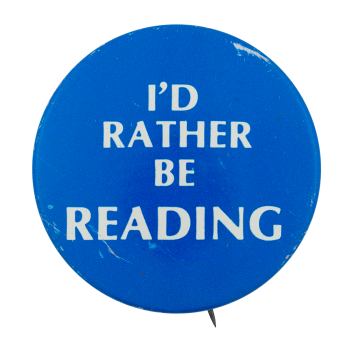 I'd Rather Be Reading Cause Button Museum