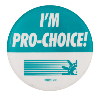 I'm Pro Choice Cause Button Museum