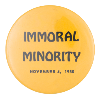 Immoral Minority Cause Button Museum