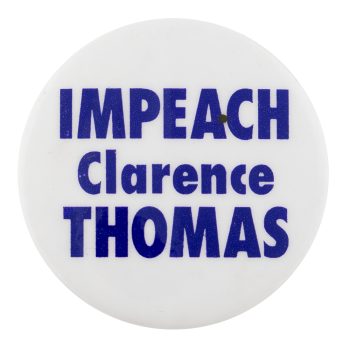Impeach Clarence Thomas Cause Button Museum