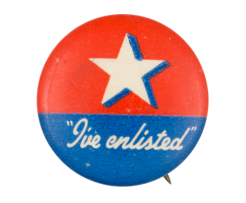 I've Enlisted Cause Button Museum