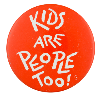 Kids Are People Too Red Cause Button Museum
