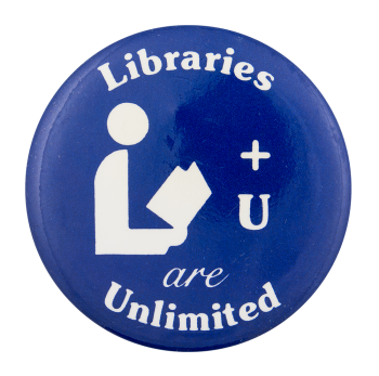 Libraries and You are Unlimited Cause Button Museum