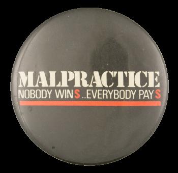 Malpractice Nobody Wins Cause Button Museum
