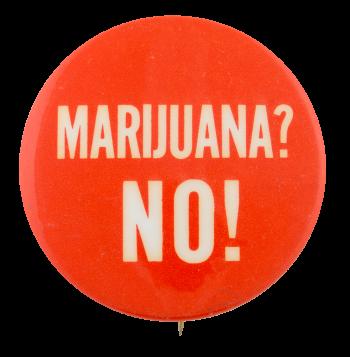 Marijuana? No! Cause Button Museum