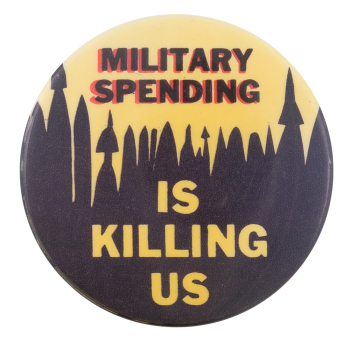 Military Spending Cause Button Museum