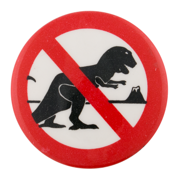 No Dinosaurs Cause Button Museum