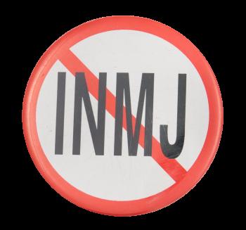 No INMJ Cause Button Museum