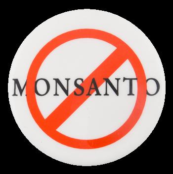 No Monsanto Cause Button Museum