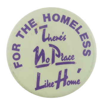 No Place Like Home for the Homeless Cause Button Museum