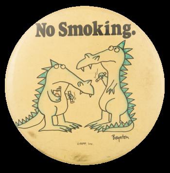 No Smoking Dragons Cause Button Museum