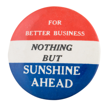 Nothing But Sunshine Cause Button Museum
