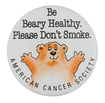 Be Beary Healty Please Don't Smoke Cause Button Museum