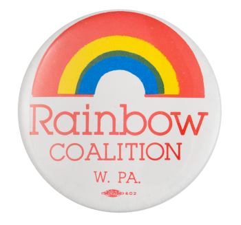 Rainbow Coalition W. PA. Cause Button Museum