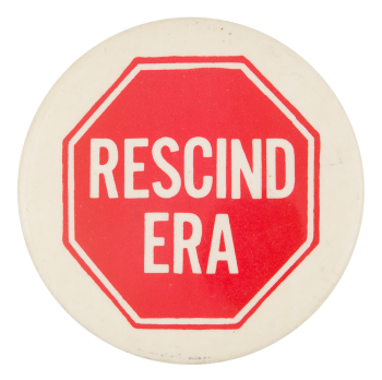 Rescind ERA Cause Button Museum